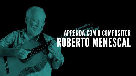 """Roberto Menescal segura seu violão com título """"Aprenda com o compositor - Roberto Menescal"""""""